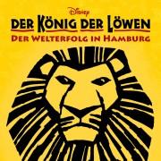 Disneys Der König der Löwen in Hamburg